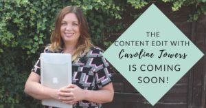 The Content Edit with Caroline Towers